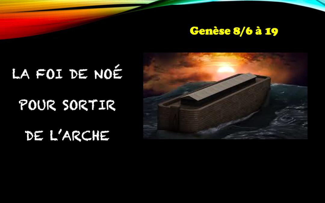 La Foi de Noé pour sortir de l'Arche