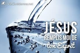 Jésus remplis-moi de ton Esprit