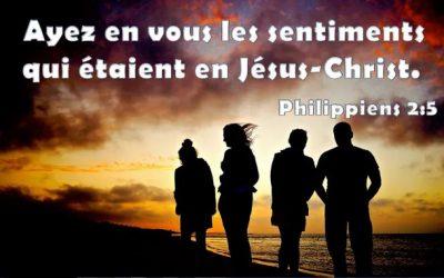 Ayez en vous les sentiments qui étaient en Jésus Christ